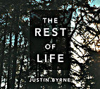 The Rest of Life by Justin Byrne