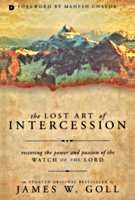 The Lost Art of Intercession by James Goll