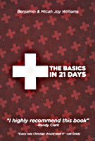 The Basics in 21 Days by Benjamin & Micah Joy Williams