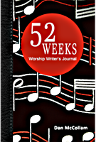 52 Weeks Worship Writer's Journal by Dan McCollam