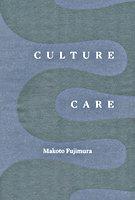 Culture Care by Makoto Fujimura