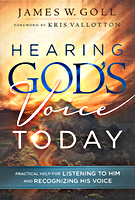 Hearing God's Voice Today by James Goll