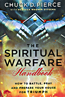 The Spiritual Warfare Handbook by Chuck D. Pierce