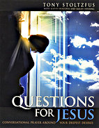 Questions for Jesus by Tony Stoltzfus