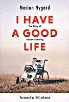 I Have a Good Life  by Marian Nygard
