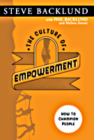 The Culture of Empowerment by Steve Backlund