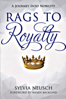 Rags to Royalty by Sylvia Neusch