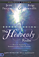 Experiencing the Heavenly Realm Expanded Edition by Beni Johnson and Judy Franklin