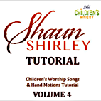 Children's Worship Songs & Hand Motions Tutorial Volume 4 by Shaun Shirley