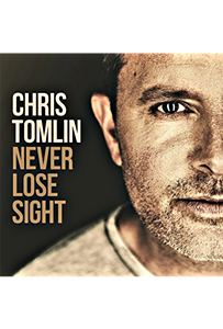 Never Lose Sight by Chris Tomlin