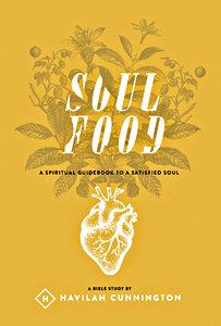 Soul Food: A Spiritual Guidebook to a Satisfied Soul by Havilah Cunnington