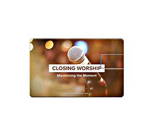 Closing Worship: Maximizing the Moment by Paul Manwaring