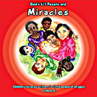 God's Li'l People and Miracles by Mama G.