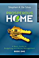Prosperous Home Manual by Stephen De Silva