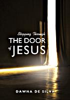 Stepping Through the Door of Jesus by Dawna De Silva