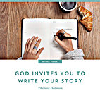 God Invites You to Write Your Story by Theresa Dedmon