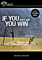 If You Don't Quit You Win by Rolland and Heidi Baker