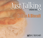 Hair in a Biscuit by Ray Hughes