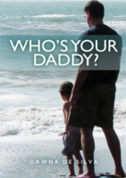 Who's Your Daddy? by Dawna De Silva