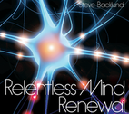 Relentless Mind Renewal by Steve Backlund