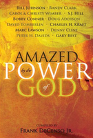 Amazed by the Power of God by Bill Johnson