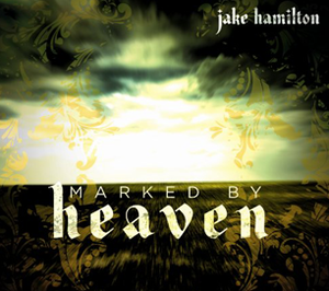 Marked By Heaven by Jake Hamilton