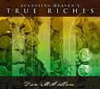 Accessing Heaven's True Riches by Dan McCollam