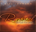 Revival Outside the Camp by Bill Johnson