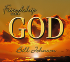 Friendship with God by Bill Johnson