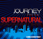 Journey Into the Supernatural by Chris Overstreet