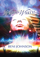 Wakey Wakey by Beni Johnson