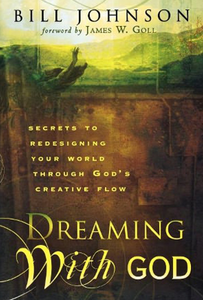 Dreaming With God Book by Bill Johnson