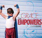 Grace that Empowers by Chris Gore