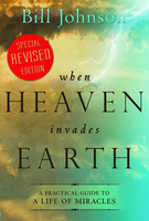 When Heaven Invades Earth Book - Hardback Edition by Bill Johnson