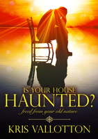 Is Your House Haunted? by Kris Vallotton