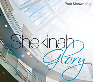 Shekinah Glory by Paul Manwaring