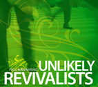 Unlikely Revivalists by Paul Manwaring