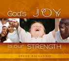 God's Joy is Our Strength by Steve Backlund