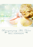 Recognizing His Voice by Bill Johnson