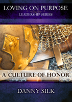 A Culture of Honor by Danny Silk