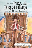 The Three Pirate Brothers and the Hidden Treasure by Christy Dell