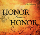 Honor Attracts Honor by Paul Manwaring