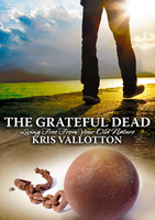 The Grateful Dead by Kris Vallotton