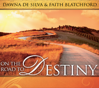 On the Road to Destiny by Dawna De Silva and Faith Blatchford