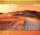 On the Road to Destiny by Faith Blatchford and Dawna De Silva