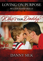 Who's Our Daddy? by Danny Silk