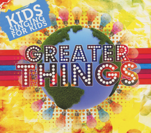 Greater Things by Bethel Christian School