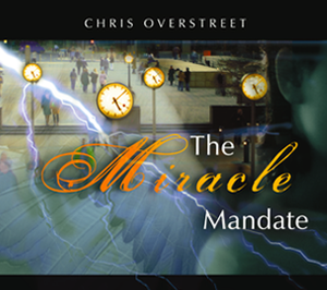 The Miracle Mandate by Chris Overstreet