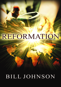 Reformation Series by Bill Johnson