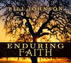 Enduring Faith by Bill Johnson